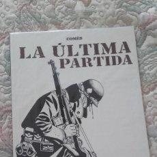 Cómics: LA ULTIMA PARTIDA, DE COMES (COLECCION B/N Nº 38). Lote 117847755