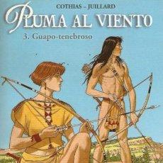 Cómics: NORMA COLECCIÓN ESTRA COLOR 182, PLUMAS AL VIENTO, 3 GUAPO-TENEBROSO. COTHIAS-JUILLARD. Lote 118429067