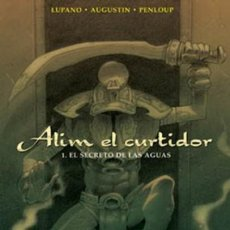 Cómics: NORMA EDITORIAL ***** ALIM EL CURTIDOR ***** 1. EL SECRETO DE LAS AGUAS - LUPANO-AUGUSTIN-PENLOUP. Lote 119555655