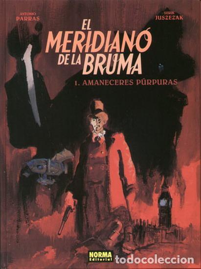 NORMA EDITORIAL *****EL MERIDIANO DE LA BRUMA ***** 1. AMANECERES PÚRPURAS - PARRAS-JUSZEZAK (Tebeos y Comics - Norma - Comic Europeo)