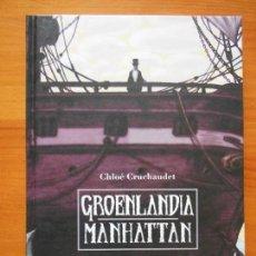Cómics: GROENLANDIA MANHATTAN - CHLOE CRUCHAUDET - NORMA - TAPA DURA (BG). Lote 122007851
