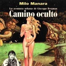 Cómics: MILO MANARA, CAMINO OCULTO - LAS AVENTURAS URBANAS DE GIUSEPPE BERGMAN (NORMA EDITORIAL). Lote 122988279