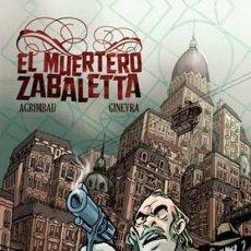 Cómics: EL MUERTERO ZABALETTA, AGRIMBAU - GINERVA (NORMA EDITORIAL). Lote 123061899