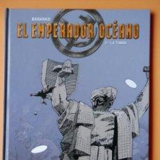 Cómics: EL EMPERADOR OCÉANO. TOMO 3. LA TUMBA - BARANKO. Lote 123366739