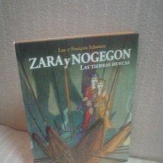 Cómics: ZARA Y NOGEGON: LAS TIERRAS HUECAS - LUC Y FRANÇOIS SCHUITEN - (LEER DESCRIPCIÓN). Lote 123583947