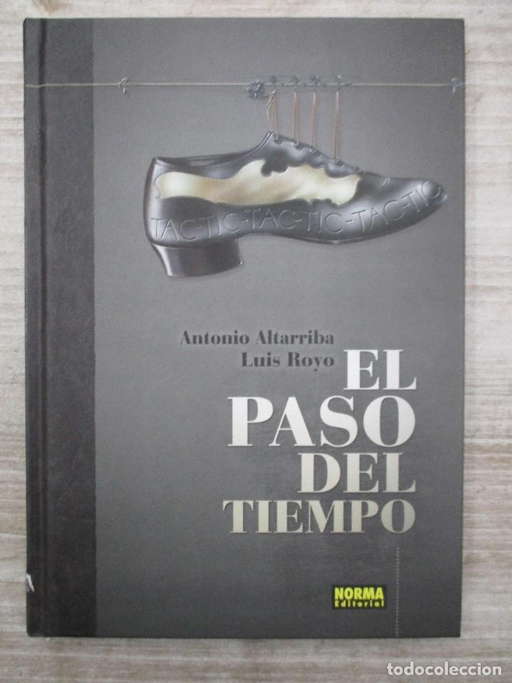 EL PASO DEL TIEMPO ANTONIO ALTARRIBA / LUIS ROYO TAPA DURA NORMA EDITORIAL (Tebeos y Comics - Norma - Comic Europeo)