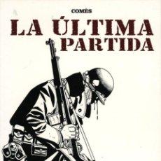 Cómics: LA ÚLTIMA PARTIDA (NORMA, 2007) DE COMÈS. COLECCIÓN B N-38. Lote 128027087