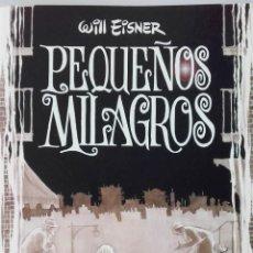 Cómics: PEQUEÑOS MILAGROS. WILL EISNER. NORMA EDITORIAL.2001.. Lote 129426339
