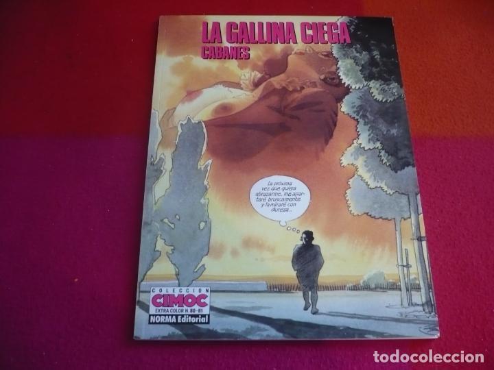 LA GALLINA CIEGA ( CABANES ) ¡MUY BUEN ESTADO! CIMOC EXTRA COLOR 80 81 (Tebeos y Comics - Norma - Comic Europeo)