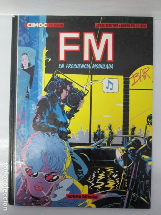 Cómics: FM EN FRECUENCIA MODULADA. JORGE ZENTNER. RUBEN PELLEJERO. CIMOC EDITORIAL NORMA. 1985. VER FOTOS - Foto 2 - 133076326