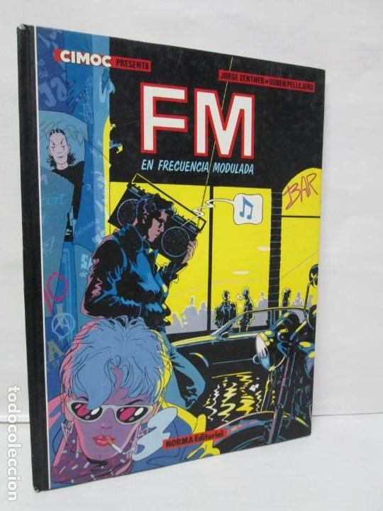 FM EN FRECUENCIA MODULADA. JORGE ZENTNER. RUBEN PELLEJERO. CIMOC EDITORIAL NORMA. 1985. VER FOTOS (Tebeos y Comics - Norma - Cimoc)