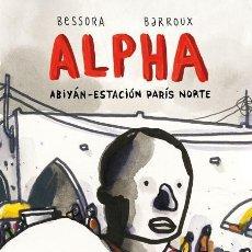Cómics: ALPHA ABIYÁN - ESTACIÓN PARÍS NORTE POR BESSORA Y BARROUX EN TAPAS DURAS NUEVO. Lote 137468998