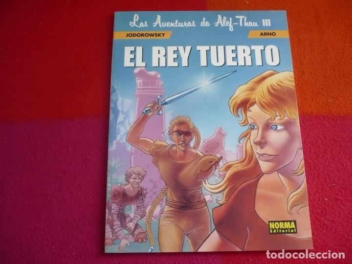 LAS AVENTURAS DE ALEF-THAU III 3 EL REY TUERTO ( JODOROWSKY ARNO ) ¡MUY BUEN ESTADO! NORMA (Tebeos y Comics - Norma - Comic Europeo)