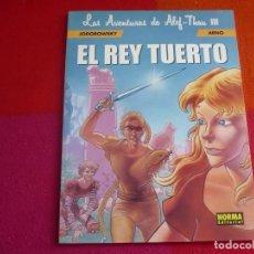 Cómics: LAS AVENTURAS DE ALEF-THAU III 3 EL REY TUERTO ( JODOROWSKY ARNO ) ¡MUY BUEN ESTADO! NORMA . Lote 137588602