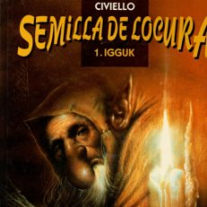 Cómics: SEMILLA DE LOCURA. 1. IGGUK. CIVIELLO. NORMA, AÑO 1997. 1ª EDICION. Lote 138001665