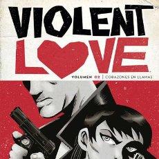 Cómics: CÓMICS. VIOLENT LOVE 2. CORAZONES EN LLAMAS - FRANK BARBIERE/VICTOR SANTOS. Lote 139294370