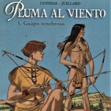 Cómics: PLUMA AL VIENTO-3: GUAPO-TENEBROSO (NORMA, 2001) DE JUILLARD Y COTHIAS. EXTRA COLOR-182. Lote 139911778