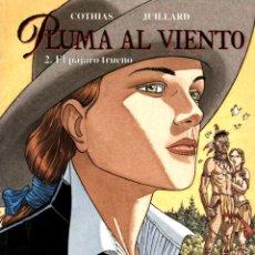 Cómics: PLUMA AL VIENTO-2: EL PÁJARO TRUENO (NORMA, 1995) DE JUILLARD Y COTHIAS. EXTRA COLOR-138. Lote 139948058
