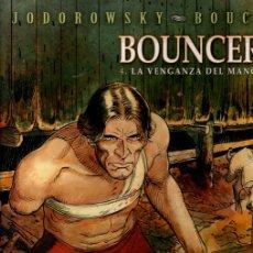 Cómics: BOUNCER. 4. LA VENGANZA DEL MANCO. JODOROWSKY - BOUCQ. AÑO 2005. 1ª EDICION. TAPA DURA. Lote 152284606