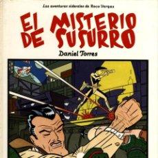 Cómics: EL MISTERIO DE SUSURRO ( NORMA, 1985) DE DANIEL TORRES LOS ÁLBUMES DE CAIRO-8 TAPA DURA. Lote 142416186