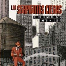 Cómics: CÓMICS. LAS SERPIENTES CIEGAS - FELIPE HERNÁNDEZ CAVA/BARTOLOME SEGUÍ (CARTONÉ). Lote 209970015