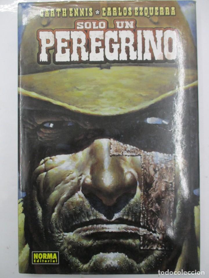 SOLO UN PEREGRINO - GARTH ENNIS - CARLOS EZQUERRA - TAPA DURA CON SOBRECUBIERTA - NORMA EDITORIAL (Tebeos y Comics - Norma - Comic USA)