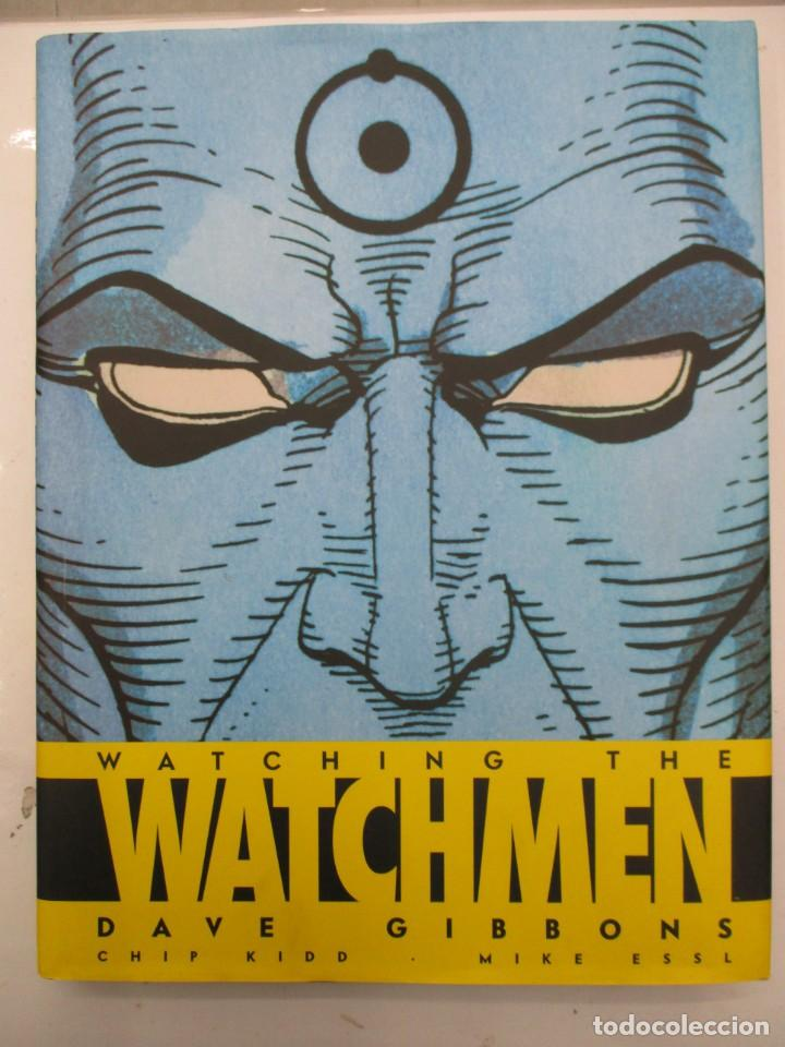 WATCHING THE WATCHMEN - DAVE GIBBONS - CHIP KIDD - MIKE ESSL - TOMO TAPA DURA - NORMA EDITORIAL - (Tebeos y Comics - Norma - Comic USA)