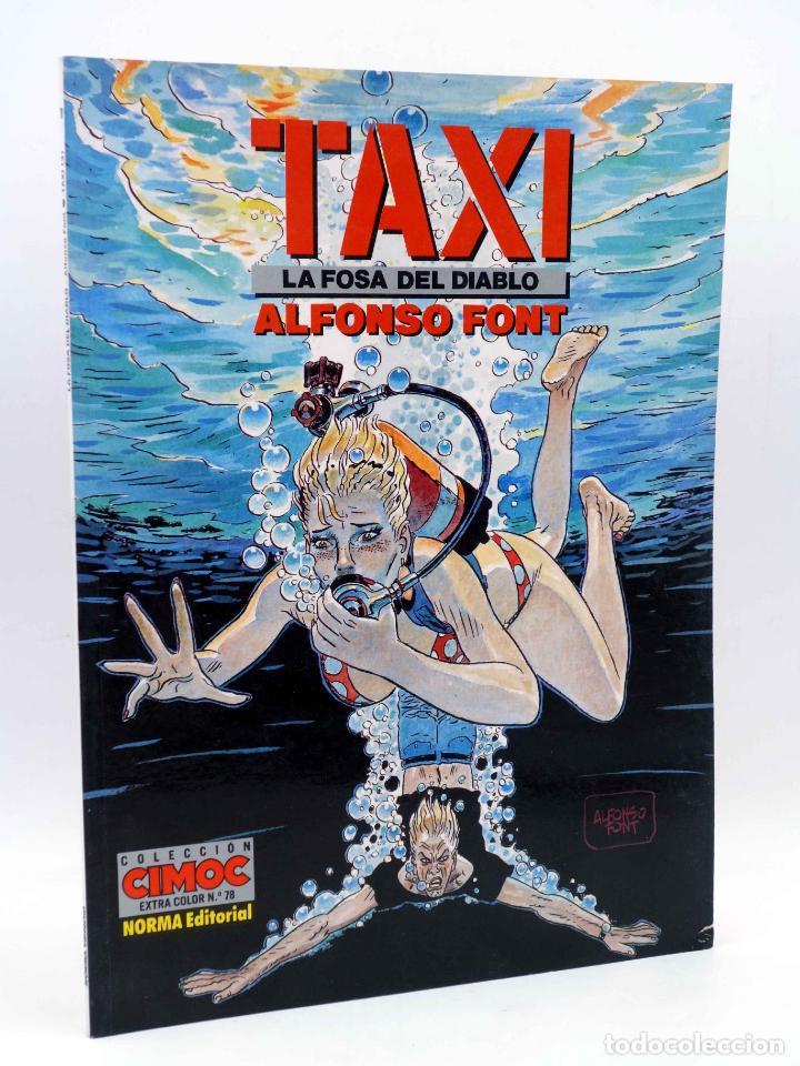 CIMOC EXTRA COLOR 78. TAXI 3. LA FOSA DEL DIABLO (ALFONSO FONT) NORMA, 1991. OFRT (Tebeos y Comics - Norma - Comic Europeo)