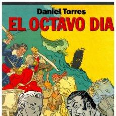 Cómics: EL OCTAVO DÍA -DANIEL TORRES- Nº 1. PRIMERA EDICIÓN: ABRIL 1992. EXCELENTE.. Lote 146956178