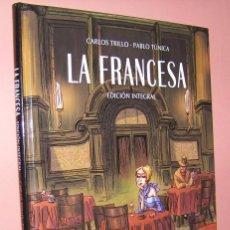 Cómics: LA FRANCESA.(EDICIÓN INTEGRAL). CARLOS TRILLO-PABLO PÚNICA. Lote 147360290