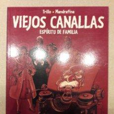 Comics: VIEJOS CANALLAS - ESPÍRITU DE FAMILIA, TRILLO / MANDRAFINA (COLECCIÓN BN 34). Lote 147466154