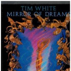 Cómics: TIM WHITE -MIRROR OF DREAMS- NORMA: OCTUBRE DE 1994. EXCELENTE.. Lote 147544214