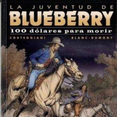Cómics: 100 DÓLARES PARA MORIR, BLUEBERRY Nº 48. Lote 148105642