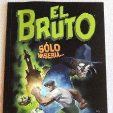 Cómics: EL BRUTO - SOLO MISERIA - NORMA - ERIC POWELL. Lote 148798542