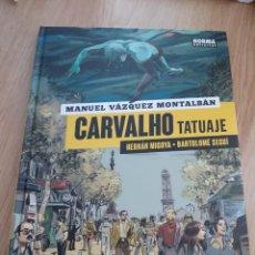 Cómics: CARVALHO: TATUAJE, HERNÁN MIGOYA / BARTOLOMÉ SEGUÍ. Lote 148922294