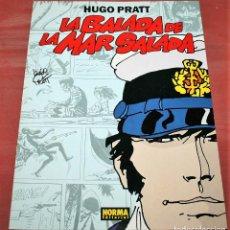 Cómics: LA BALADA DE LA MAR SALADA, CORTO MALTÉS - HUGO PRATT - NORMA - 1992 - EN CATALÁN. Lote 150123002