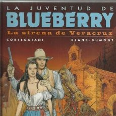 Cómics: BLUEBERRY 47: LA SIRENA DE VERACRUZ, 2007, NORMA, PRIMERA EDICIÓN, IMPECABLE. Lote 150909074