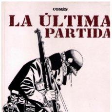 Cómics: LA ÚLTIMA PARTIDA, DE COMÈS (COLECCION B/N Nº 38) IMPECABLE. Lote 151535290