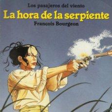 Cómics: LA HORA DE LA SERPIENTE, FRANÇOIS BOURGEON. Lote 152065602