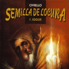 Cómics: SEMILLA DE LOCURA - NORMA / NÚMERO 1. IGGUK (CIVIELLO). Lote 152783302