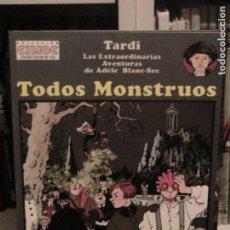 Cómics: TARDI. ADELE BLANC-SEC. TODOS MONSTRUOS. NORMA, 1995.. Lote 152867986