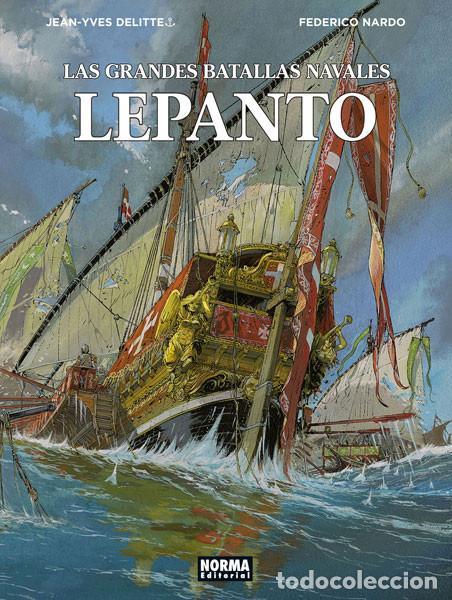 CÓMICS. LAS GRANDES BATALLAS NAVALES 4. LEPANTO - JEAN-IVES DELITTE/FEDERICO NARDO (CARTONÉ) (Tebeos y Comics - Norma - Comic Europeo)