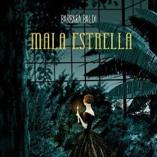 Cómics: CÓMICS. MALA ESTRELLA - BARBARA BALDI (CARTONÉ). Lote 237310980