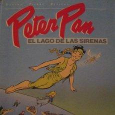 Cómics: PETER PAN--EL LAGO DE LAS SIRENAS--DANARD-PIERRE-RIVIERE. Lote 156643374