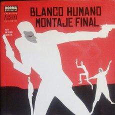 Cómics: BLANCO HUMANO : MONTAJE FINAL DE PETER MILLIGAN & JAVIER PULIDO NORMA EDITORIAL. Lote 156966750