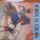 Cómics: ALIX -IÒRIX EL GRAN 1ª EDICION NORMA EDITORIAL JACQUES MARTIN. Lote 158892534