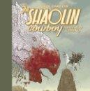 Cómics: CÓMICS. THE SHAOLIN COWBOY 1. ABRIENDO CAMINO - GEOF DARROW/PETER DOHERTY (CARTONÉ). Lote 159696178
