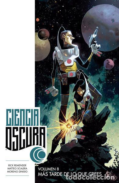 CÓMICS. CIENCIA OSCURA 8. MÁS TARDE DE LO QUE CREES - RICK REMENDER/MATTEO SCALERA/MORENO DINISIO (Tebeos y Comics - Norma - Comic USA)