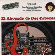 Cómics: EL AHOGADO DE DOS CABEZAS.(ADELE BLANC-SEC ) - TARDI - CIMOC EXTRA COLOR Nº 13. Lote 160349474