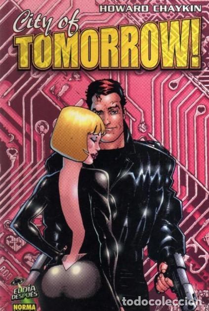 CITY OF TOMORROW - COL. EL DIA DESPUES Nº 11 (HOWARD CHAYKIN) NORMA - OFF15 (Tebeos y Comics - Norma - Comic USA)